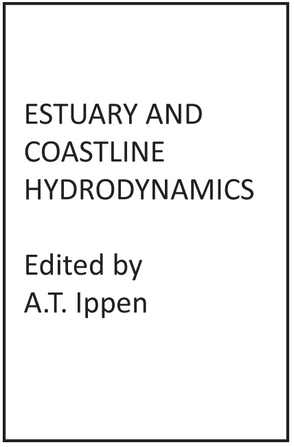 Estuary and Coastline Hydrodynamics, Edited by A.T. Ippen