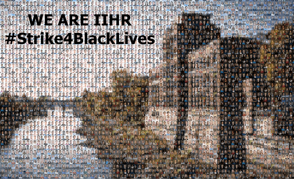 """A mosaic of photos of the people of IIHR with the words """"We are IIHR; #Strike4BlackLives"""