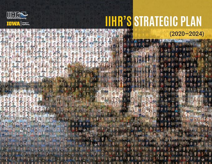 The cover of IIHR's Strategic Plan features a mosaic image of the Stanley Hydraulics Lab with hundreds of photos of the people of IIHR